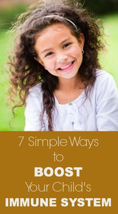 Good nutrition is the backbone to a healthy immune system. Here are 7 simple ways to boost your child's immune system     #immunitybooster