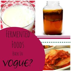 FERMENTED Fermented Foods: Back in Vogue?
