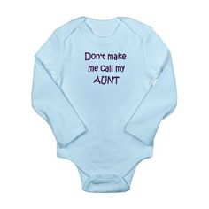 Imagine it pink with 'uncles' instead of 'aunt'. This is the top of Alosia's going home outfit.