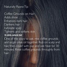 Naturally Raww Tips / coffee grounds can be use to exfoliate scalp darken hair and darken grey hair. Dyed Natural Hair, Pelo Natural, Belleza Natural, Natural Hair Styles, Natural Beauty, Darken Hair Naturally, How To Darken Hair, Exfoliate Scalp, Scalp Scrub