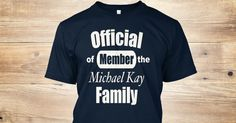 Discover Official Of Member The Michael Kayfamily T-Shirt, a custom product made just for you by Teespring. With world-class production and customer support, your satisfaction is guaranteed.