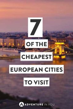Cheap Cities Europe | Looking for affordable places to visit in Europe? Here are 7 of the cheapest cities including an estimated daily budget.
