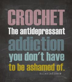 Crochet the antidepressant addiction you don't have to be ashamed of. ❥ 4U // hf
