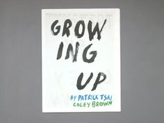 Growing Up by Patrick Tsai & Coley Brown