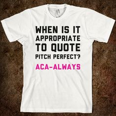 When Is It Appropriate To Quote Pitch Perfect (White)
