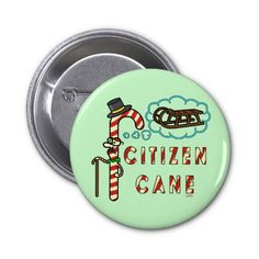 #Funny #Christmas #Pun : Citizen Cane Button by HaHaHolidays on Zazzle :)