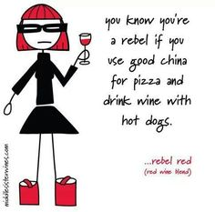 Drink wine with hot dogs