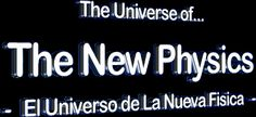 El Universo de La Nueva Física - The Universe of The New Physics