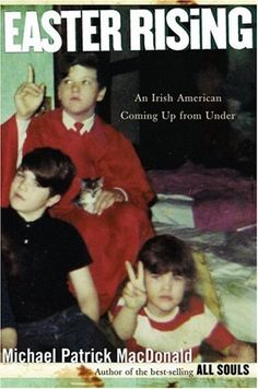 """The sequel to """"All Souls"""",  this memoir covers MacDonald's escape from violence, poverty, and racism in South Boston.  Unlike his four brothers who perished there tragically, MacDonald describes finding refuge from his family's suffering in New York's punk-rock scene of the 1980s; making revelatory visits to his ancestral home of Ireland to """"understand more about Southie, and Irish America""""; and his eventual decision to embrace rather than reject his Irish-Catholic heritage."""