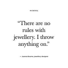 Joanna Bourne, founder of jewellery brand Joubi London, has a laid-back approach to style, which is reflected in Joubi's versatile collections. Find out why Rhianna and Cara Delevingne are fans at indtl.com #therearenorules #jewellery #luxuryjewellery #quotes #fun