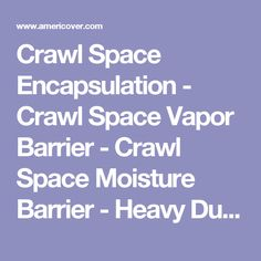 Crawl Space Encapsulation - Crawl Space Vapor Barrier - Crawl Space Moisture Barrier - Heavy Duty Plastic Sheeting