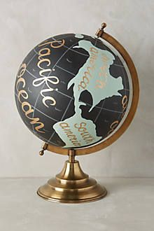 """paint the globe with the quote: """"To unpathed waters, undreamed shores"""" -William Shakespeare"""