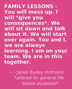 This excerpt was taken from Rule 18 of Janell Burley Hofmann's Cell Phone Contract - I so loved the last Rule and thought it was good for ANY Family Contract, round table, one on one.  Quote generated using @Pinstamatic (http://pinstamatic.com)