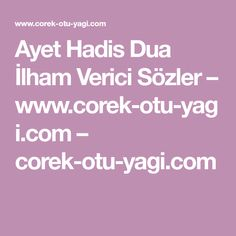 Ayet Hadis Dua İlham Verici Sözler – www.corek-otu-yagi.com – corek-otu-yagi.com