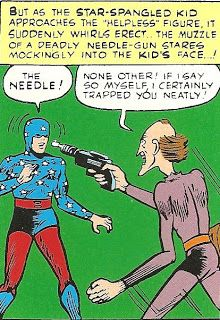 The Needle, a super-villain from the Golden Age of comics who had the ability to squeeze into narrow spaces to commit crimes, first appeared in Star-Spangled Comics #4 (January, 1942).  Created by Jerry Siegel and Hal Sherman, he reappeared several times in hopes of defeating the Star-Spangled Kid.