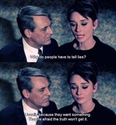 Why do people have to tell lies? They're afraid the truth won't get it. from movie Charade audrey hepburn quotes Citations Film, Audrey Hepburn Quotes, Cary Grant, Film Quotes, Old Movie Quotes, Cinema Quotes, Movie Lines, Why Do People, Old Movies