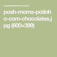 posh-moms-potinho-com-chocolates.jpg (600×399)