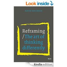 Reframing: The art of thinking differently - Kindle edition by Karim Benammar. Politics & Social Sciences Kindle eBooks @ Amazon.com.