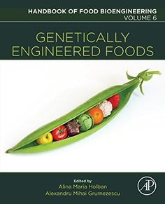 Genetically Engineered Foods by Alexandru Mihai Grumezescu ISBN-13: 978-0128115190 ISBN-10: 012811519X