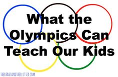 What Your Kids Can Learn From the Olympics - The Chaos and the Clutter