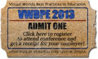 Register for FREE to the Virtual Worlds Best Practices in Education Conference