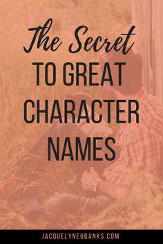 The Secret to Great Character Names - Jacquelyn Eubanks | Jacquelyn Eubanks