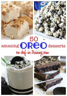 50+ AMAZING Oreo Recipes on chef-in-training.com ...These all look delicious! A definite MUST SEE list!
