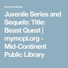 Juvenile Series and Sequels: Title: Beast Quest | mymcpl.org - Mid-Continent Public Library