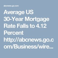 Find the latest business news on Wall Street, jobs and the economy, the housing market, personal finance and money investments and much more on ABC News Home Refinance, Latest Business News, Closing Costs, Interest Rates, Mortgage Rates, Investing Money, 30 Years, Personal Finance
