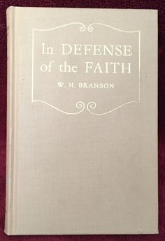 In Defense of the Faith by W H Branson 1933 Review & Herald SDA Adventist Book