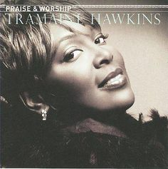 Tramaine Hawkins - Praise & Worship