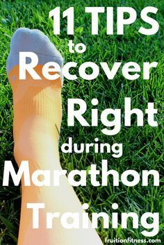11 Essential Tips to Recover Right During Marathon Training