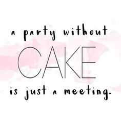 party w/o cake Dessert Quotes, Cupcake Quotes, Cookie Quotes, Food Quotes, Me Quotes, Funny Quotes, Oreo Cookie Cupcakes, Easy Vanilla Cupcakes, Bakery Quotes