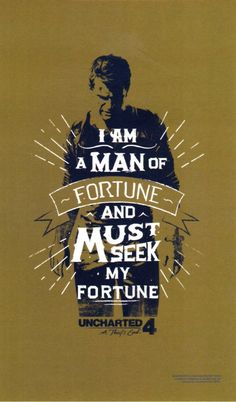 """Uncharted 4 - Nathan Drake - """"I am a man of fortune and I must seek my fortune"""" - Henry Avery Nathan Drake, Uncharted A Thief's End, Uncharted Series, Uncharted Drake, Indiana Jones, Film Manga, Game Quotes, Adventure Games, Ps4 Games"""