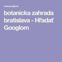 botanicka zahrada bratislava - Hľadať Googlom