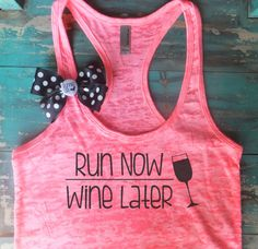 Run Now Wine Later BOW A -Line Racerback Burnout Tank top