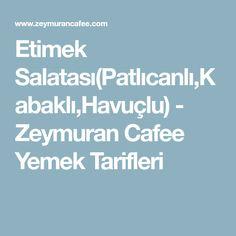 Etimek Salatası(Patlıcanlı,Kabaklı,Havuçlu) - Zeymuran Cafee Yemek Tarifleri Fitness