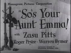 """So's Your Aunt Emma! (1942) [Comedy] [Crime] """"So's Your Aunt Emma!"""" is a 1942 American film directed by Jean Yarbrough. The film is also known as """"Meet the Mob""""."""