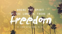 """""""where the spirit of the lord is there is freedom"""" - Google Search"""