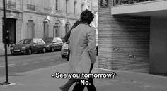 See you tomorrow ? No.