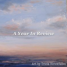 A Year in Review. Paintings by Tricia Strickfaden in 2013. Play Flipagram