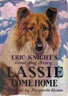Lassie Come Home by Eric Knight, illustrated by Marguerite Kirmse -- Hazel Mitchell's (and Toby's) Five Favorite Dog Stories Vintage Dog, Vintage Children's Books, Antique Books, Rough Collie, Collie Dog, Collie Puppies, Dog Books, Horse Books, Animal Books
