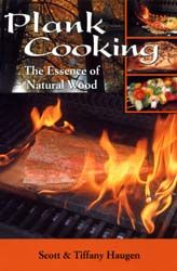 Our first book on plank cooking - from appetizers to veggies to meats to desserts.  Almost anything can be planked!  $19.95