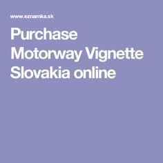 Purchase Motorway Vignette Slovakia online