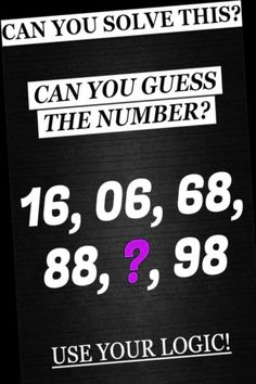 Try to guess the number: 16, 06, 68, 88, ?, 98. -Think out of the box!- Number Riddles, Tricky Riddles, Riddles With Answers, Best Riddle, Brain Teasers, Clever, Numbers, Box, Mind Games
