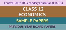 CBSE Sample Papers for Class 12 Economics Sample Question Paper, Model Question Paper, Previous Year Question Paper, Sample Paper, Worksheets For Class 1, Business Studies, Class 8, Study Tips