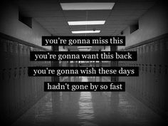 I go to school knowing that in this will all be gone. And next is high school. To to last week I don't want to leave now. So make moments that you can't forget. You don't know maybe you grow up faster then you think❤️ Ending Quotes, Song Quotes, Song Lyrics, Qoutes, Sing Song, Pain Quotes, Country Music Quotes, Country Music Lyrics, Youre Gonna Miss This