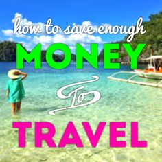 How YOU can Save Enough Money to Quit Your Job and Travel