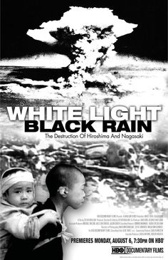 "White Light, Black Rain - Steven Okazaki 2007 -- ""In August 1945, the world was transformed in the blink of an eye when American forces dropped atomic bombs on Hiroshima & then Nagasaki. The destruction was unprecedented & the bombings precipitated the end of World War II. Contains archival footage & stunning photography. Interviews are from both Japanese survivors & the Americans who believed that their involvement would help end a brutal conflict."""
