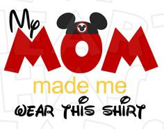 My mom made me wear this shirt with Mickey ears Disney vacation matching INSTANT DOWNLOAD digital clip art :: My Heart Has Ears. How to make an iron on transfer: http://myhearthasears.com/faq/